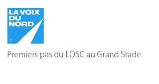 Premiers pas du LOSC au Grand Stade - Agence architecture sport