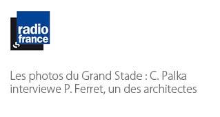 Les photos du Grand Stade  : C. Palka interviewe P. Ferret, un des architectes - Agence architecture sport