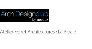 Atelier Ferret Architectures : La Pibale - Agence architecture sport
